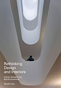 Rethinking Design and Interiors: Human Beings in the Built Environment by Laurence King