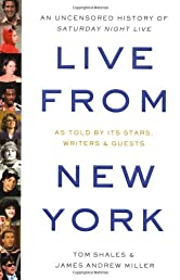 Live from New York: An Uncensored History of Saturday Night Live