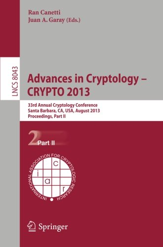 Advances in Cryptology – CRYPTO 2013 33rd Annual Cryptology Conference, Santa Barbara, CA, USA, August 18-22, 2013. Proceedings, Part II (Lecture Notes in Computer Science) (Tapa Blanda)