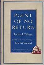 Point of no return. [A play] by Paul Osborn