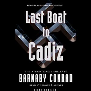 The Last Boat to Cadiz | [Barnaby Conrad]