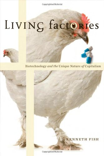 Living Factories: Biotechnology and the Unique Nature of Capitalism