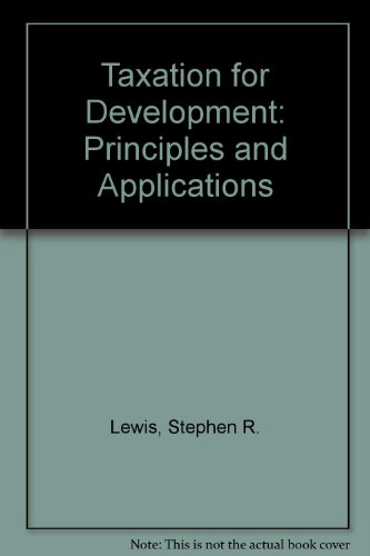 Taxation for Development: Principles and Applications