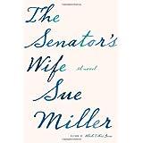 The Senator's Wife ~ Sue Miller