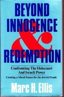 Image for Beyond Innocence and Redemption: Confronting the Holocaust and Israeli Power : Creating a Moral Future for the Jewish People