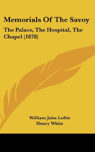 Memorials of the Savoy: The Palace, the Hospital, the Chapel (1878)