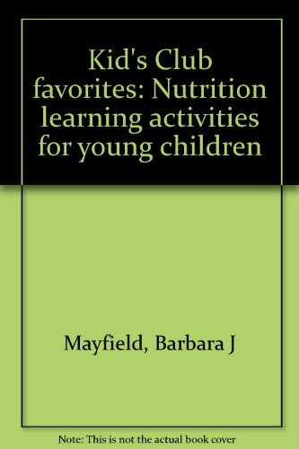 Kid'S Club Favorites: Nutrition Learning Activities For Young Children