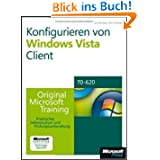 Konfigurieren von Microsoft Windows Vista Client - Original Microsoft Training: Examen 70-620