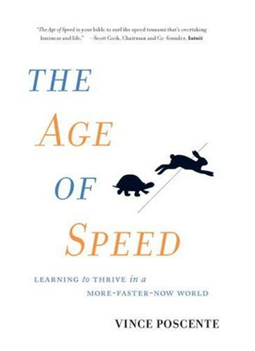 Image for The Age of Speed: Learning to Thrive in a More-Faster-Now World