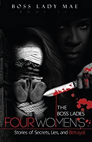 Urban Fiction: The Boss Ladies Book Two: Four Women's Stories of Secrets, Lies, and Betrayal