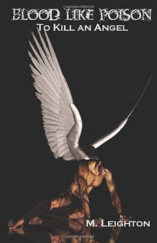 Blood Like Poison:  To Kill an Angel