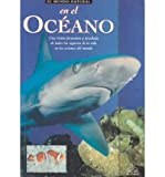 El Oceano / In the Oceans (Coleccion Mundo Natural) (Spanish Edition)