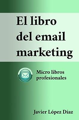 El libro del email marketing (Micro libros profesionales nº 1) (Spanish Edition)