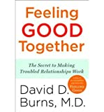 img - for By David D. Burns M.D. Feeling Good Together: The Secret to Making Troubled Relationships Work (Reprint) book / textbook / text book