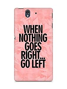 AMEZ when nothing goes right go left Back Cover For Sony Xperia Z