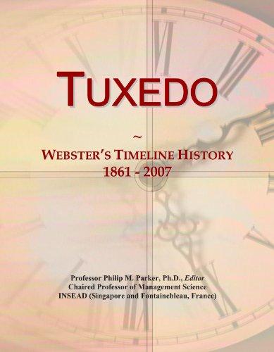 Tuxedo: Webster's Timeline History, 1861 - 2007