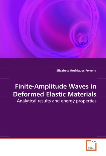 Finite-Amplitude Waves in Deformed Elastic Materials: Analytical results and energy properties PDF