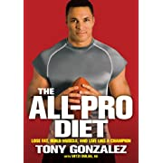 The All-Pro Diet: Lose Fat Build Muscle and Live Like a Champion