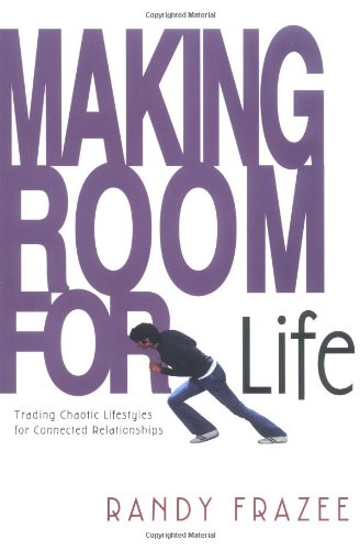 Making Room for Life Trading Chaotic Lifestyles for Connected Relationships310250161 : image