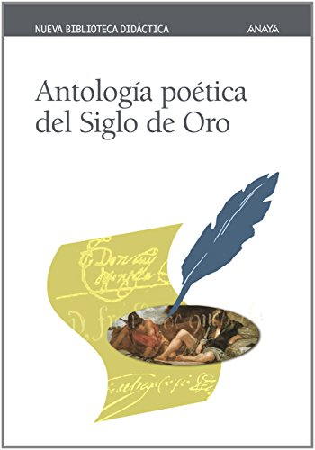 Antologia poetica del Siglo de Oro/ Poetic Anthology of the Golden Age (Nueva Biblioteca Didactica/ New Didactic Library) (Spanish Edition) PDF