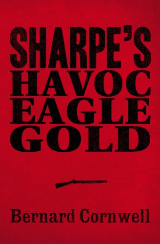 Bernard Cornwell - Sharpe 3-Book Collection 2: Sharpe's Havoc, Sharpe's Eagle, Sharpe's Gold