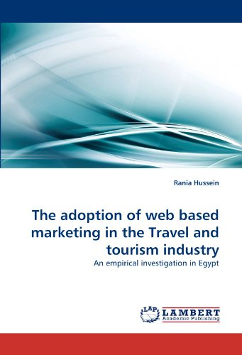 The Adoption of Web Based Marketing in the Travel and Tourism Industry