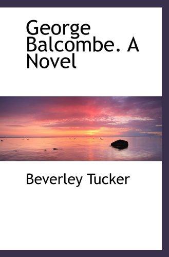 George Balcombe. A Novel