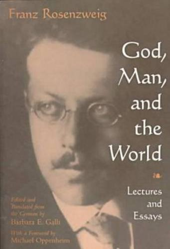 God, Man, and the World: Lectures and Essays (Library of Jewish Philosophy), FRANZ ROSENZWEIG, BARBARA E. GALLI