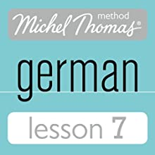 Michel Thomas Beginner German, Lesson 7  by Michel Thomas