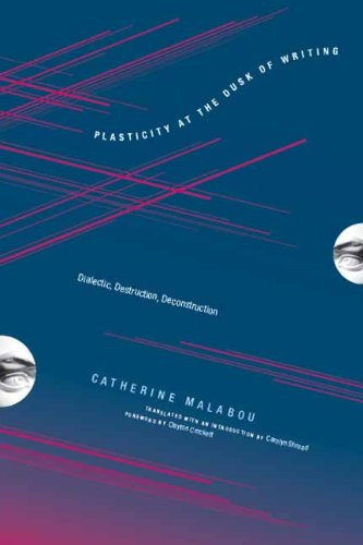 Plasticity at the Dusk of Writing: Dialectic, Destruction, Deconstruction (Insurrections: Critical Studies in Religion,
