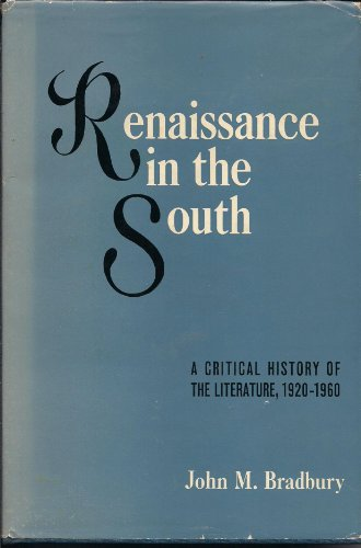 Renaissance in the South: A Critical History of the Literature, 1920-1960