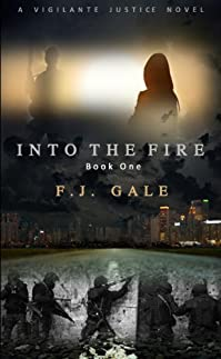 (FREE on 11/1) Into The Fire by FJ Gale - http://eBooksHabit.com