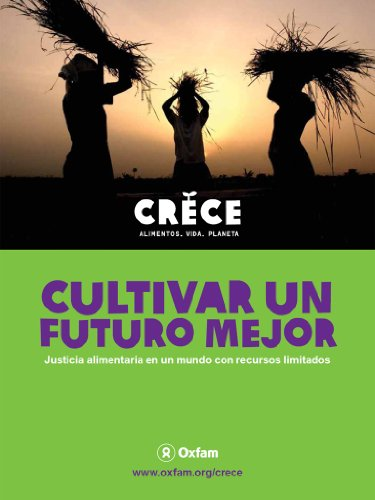 Cultivar un futuro mejor : Justicia alimentaria en un mundo con recursos limitados (libro electrónico)