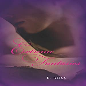 Extreme Fantasies Audiobook