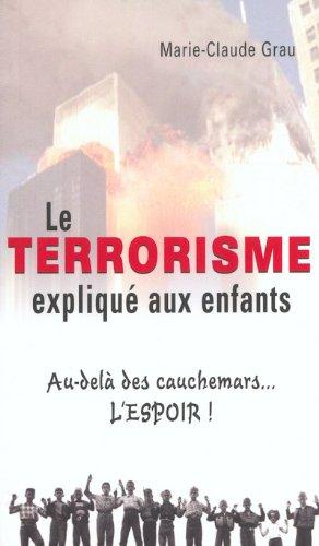 Le terrorisme explique aux enfants au delà des cauchemars l'espoir (French Edition)