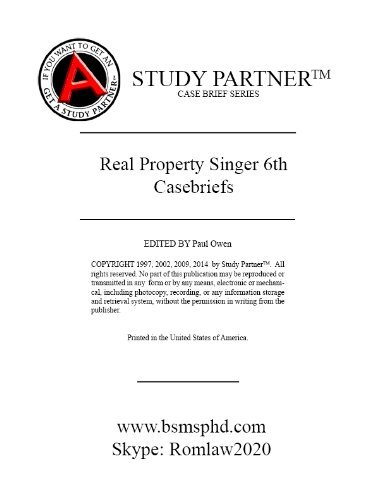 Casebriefs for the casebook titled Property Law: Rules Policies and Practices 6th Singer, Berger ISBN # 978-1454837619, 1454837616 (Property Law Rules compare prices)
