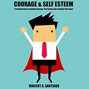 Courage and Self-Esteem Audiobook