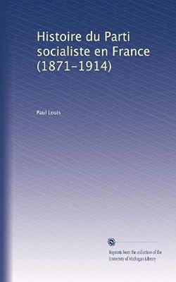Histoire du Parti socialiste en France (1871-1914) (French Edition)