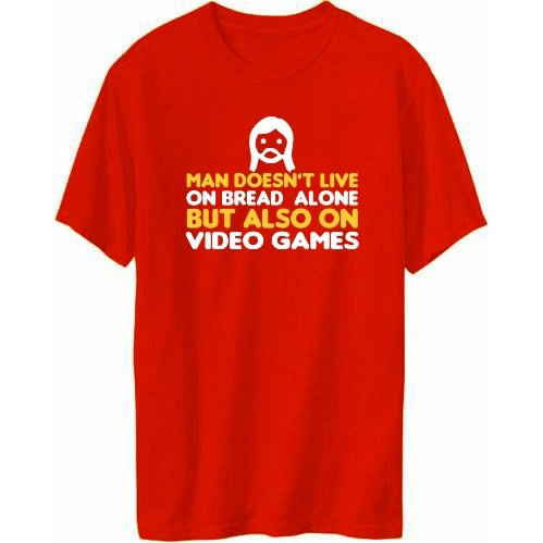 Man Doesn't Live On Bread Alone But Also On Video Games Mens T-shirt