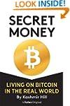 SECRET MONEY: LIVING ON BITCOIN IN TH...