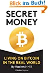 SECRET MONEY: LIVING ON BITCOIN IN TH...