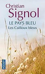 Le Pays bleu - T1: Les Cailloux bleus.