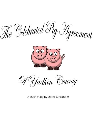 the-celebrated-pig-agreement-of-yadkin-county-english-edition