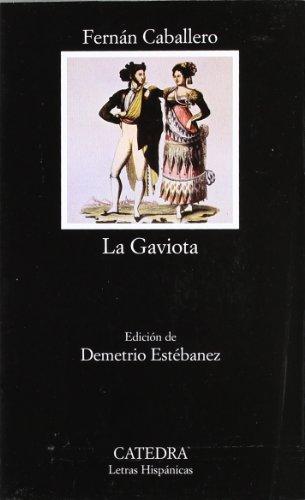 La Gaviota (COLECCION LETRAS HISPANICAS) (Letras...