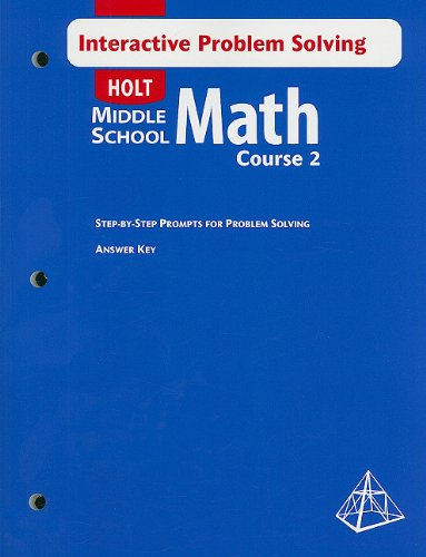 Math Course 2, Grade 7 Interactive Problem Solving  With Answer Key: Holt Mathematics