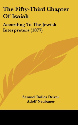 The Fifty-Third Chapter of Isaiah: According to the Jewish Interpreters (1877)