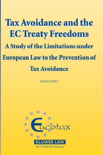 Tax Avoidance and the EC Treaty Freedoms: A Study of the Limitations under European Law for the Prevention of Tax Avoidance: A Study on the ... (Eucotax Series on European Taxation Series)