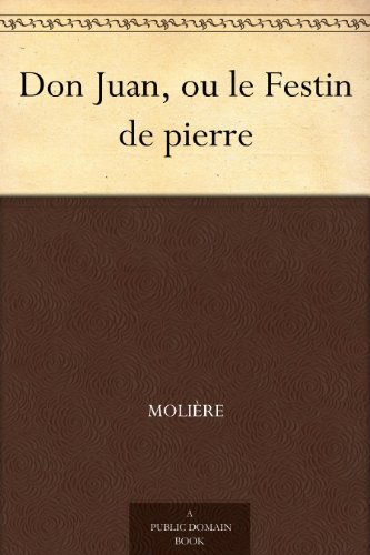 Molière - Don Juan, ou le Festin de pierre (French Edition)
