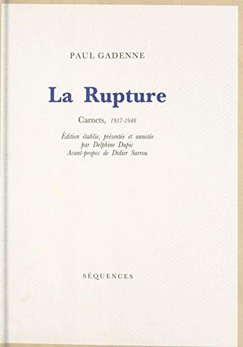 La rupture : carnets, 1937-1940