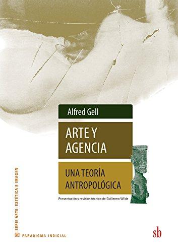 Arte y agencia. Una teoria antropologica [Alfred Gell] (Tapa Blanda)